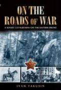 On the Roads of War: A Soviet Cavalryman on the Eastern Front