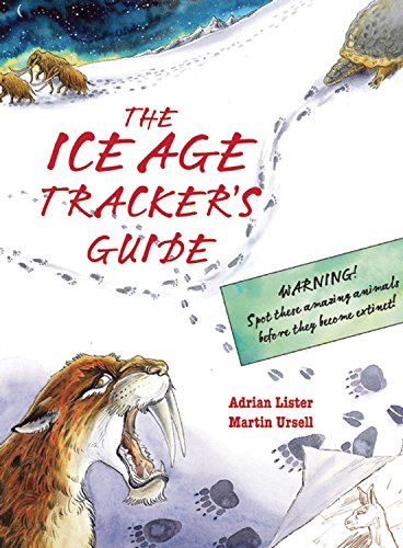 Ice Age Tracker's Guide - Adrian Lister