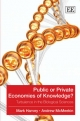 Public or Private Economies of Knowledge?: Turbulence in the Biological Sciences