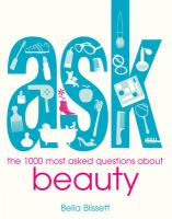 Ask: The 1,000 Most Asked Questions about Beauty
