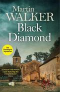 Black Diamond A Bruno Courreges Investigation by Walker, Martin ( Author ) ON Sep-29-2011, Paperback