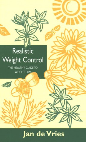 Realistic Weight Control: The Healthy Guide to Weight Loss (By Appointment Only) - Jan de Vries