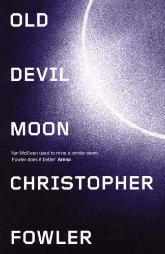 Old Devil Moon - Christopher Fowler
