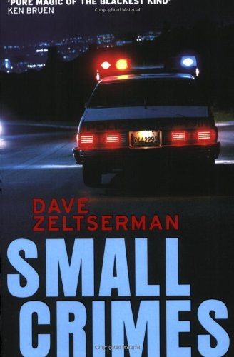 Small Crimes - Dave Zeltserman