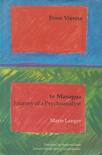 From Vienna to Managua: Journey of a Psychoanalyst - Langer, Marie