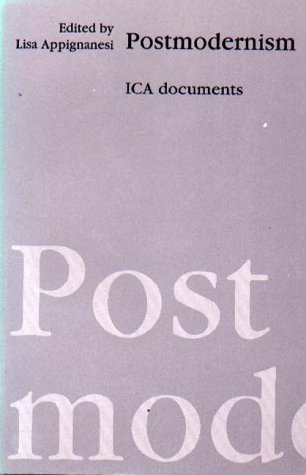 Postmodernism (ICA documents) - Lisa Appignanesi