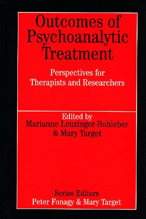 Outcomes of Psychoanalytic Treatment. Perspectives for Therapists and Researchers. - Target, Mary (Ed.) u.a.