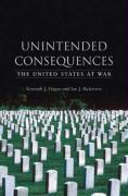Unintended Consequences: The United States at War