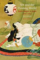 Sex and the Floating World: Erotic Images in Japan 1700-1820 - Second Edition