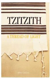Tzitzith: A Thread Of Light - Aryeh Kaplan