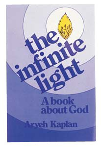 The infinite light: A book about God - Aryeh Kaplan
