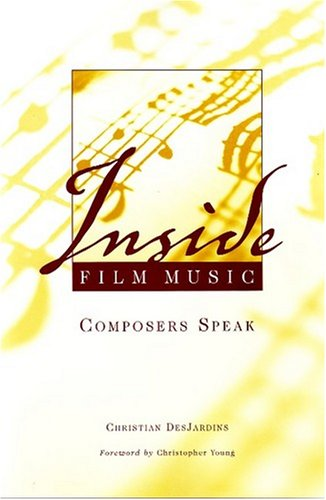 Inside Film Music: Composers Speak - Christian Desjardins