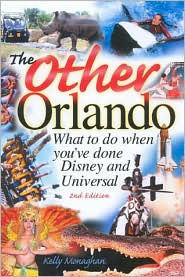 The Other Orlando, Second Edition (Other Orlando: What to Do When You've Done Disney & Universal)
