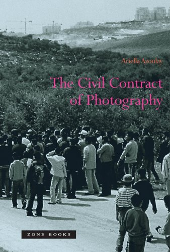 The Civil Contract of Photography - Ariella Azoulay