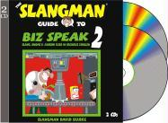 The Slangman Guide to Biz Speak 2: Slang Idioms & Jargon Used in Business English