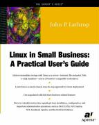 Linux in Small Business: A Practical User's Guide