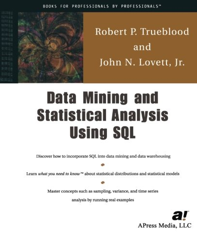Data Mining and Statistical Analysis Using Sql: A Practical Guide for DBAs - John Lovett Jr.