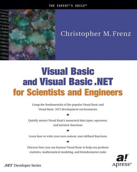 Visual Basic and Visual BasicNET for Scientists and Engineers. - Frenz, Christopher M