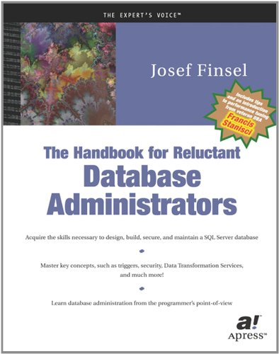 The Handbook for Reluctant Database Administrators - Josef Finsel