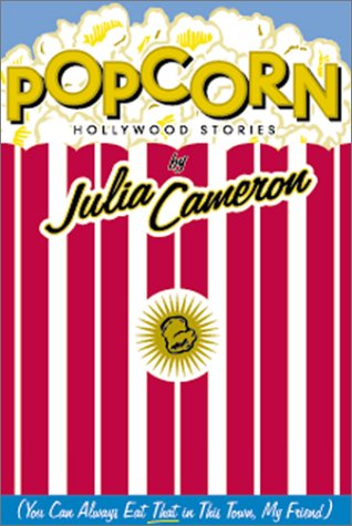 Popcorn: Hollywood Stories - Julia Cameron