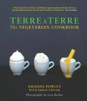Terre a Terre The Vegetarian Cookbook by Taylor, Phil ( Author ) ON Nov-20-2009, Hardback