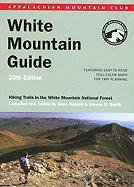 White Mountain Guide: Hiking Trails in the White Mountain National Forest [With Full-Color Maps W/Trail Mileage]
