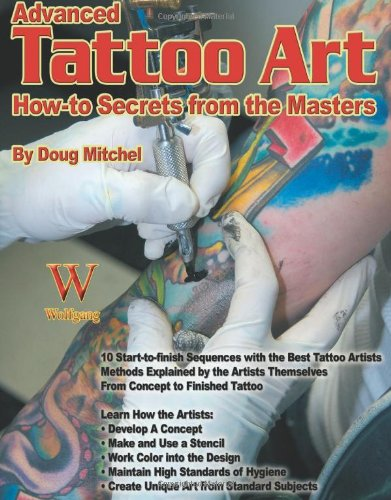 Advanced Tattoo Art (How-To Secrets from the Masters) - Doug Mitchel