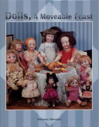 Dolls, A Moveable Feast - Florence Theriault