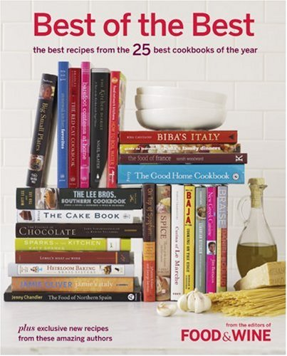Best of the Best Vol. 10: The Best Recipes from the 25 Best Cookbooks of the Year - Dana Cowin; Kate Heddings