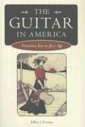 The Guitar in America: Victorian Era to Jazz Age