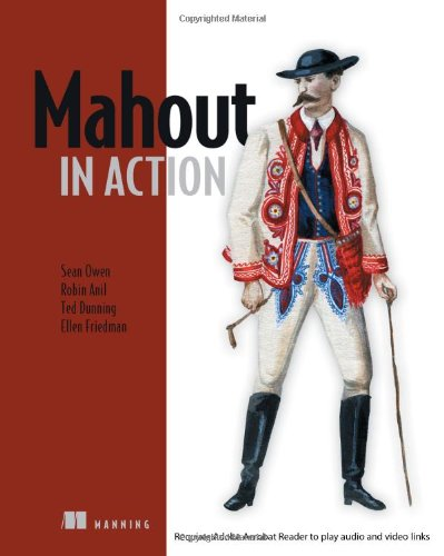 Mahout in Action - Sean Owen, Robin Anil, Ted Dunning, Ellen Friedman