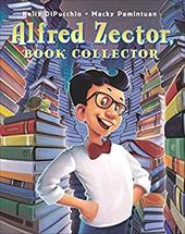 Alfred Zector, Book Collector - Dipucchio, Kelly S. / Pamintuan, Macky