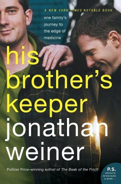 His Brother's Keeper: One Family's Journey to the Edge of Medicine - Weiner, Jonathan