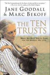 The Ten Trusts: What We Must Do to Care for the Animals We Love - Goodall, Jane / Bekoff, Marc