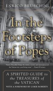 In the Footsteps of Popes: A Spirited Guide to the Treasures of the Vatican - Bruschini, Enrico