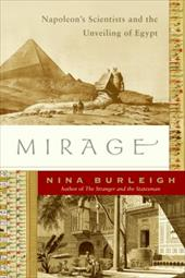 Mirage: Napoleon's Scientists and the Unveiling of Egypt - Burleigh, Nina