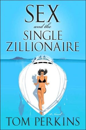 Sex and the Single Zillionaire - Tom Perkins