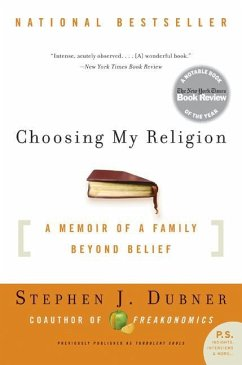 Choosing My Religion: A Memoir of a Family Beyond Belief - Dubner, Stephen J.