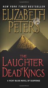 The Laughter of Dead Kings: A Vicky Bliss Novel of Suspense - Peters, Elizabeth