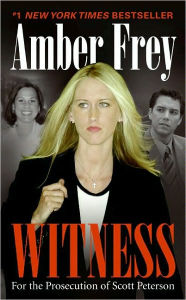 Witness: For the Prosecution of Scott Peterson - Amber Frey