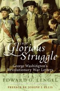 This Glorious Struggle - Edward G. Lengel