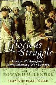 This Glorious Struggle: George Washington's Revolutionary War Letters - Edward G. Lengel