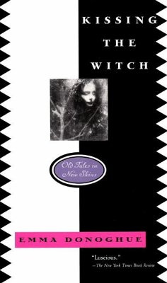 Kissing the Witch: Old Tales in New Skins - Donoghue, Emma