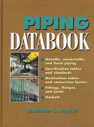 Piping databook (metallic, nonmetallic, and lined piping ...) - Nayyar, Mohinder L.