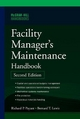 Facility Manager's Maintenance Handbook - Bernard T. Lewis; Richard P. Payant