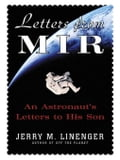 Letters from MIR: An Astronausts Letters to His Son - Linenger, Jerry