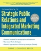 The Handbook of Strategic Public Relations and Integrated Marketing Communications - Clarke L. Caywood