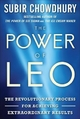 Power of LEO: The Revolutionary Process for Achieving Extraordinary Results - Subir Chowdhury