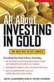 All About Investing in Gold - John Jagerson; S. Wade Hansen