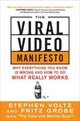 The Viral Video Marketing Manifesto: Why Everything You Know is Wrong and How to Do What Really Works - Stephen Voltz; Fritz Grobe